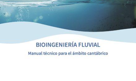 BIOINGENIERÍA FLUVIAL. Manual técnico para el ámbito cantábrico
